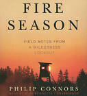 Fire Season: Field Notes from a Wilderness Lookout by Philip Connors (CD-Audio, 2011)