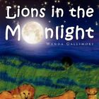 Lions in The Moonlight 9781441524454 by Wanda Gallimore Paperback