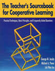 The Teacher's Sourcebook for Cooperative Learning: Practical Techniques, Basic Principles and Frequently Asked Questions by Michael P. Power, Wan Inn Loh, George M. Jacobs (Paperback, 2002)