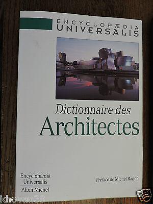 Dictionnaire des architectes Encyclopaedia Universalis  Albin Michel 1999