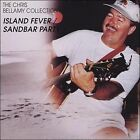 The Chris Bellamy Collection: Island Fever/Sandbar Party by Chris Bellamy (CD, 2008, Chris Bellamy)