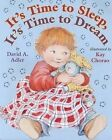 It's Time to Sleep, It's Time to Dream by David A Adler (Hardback, 2009)