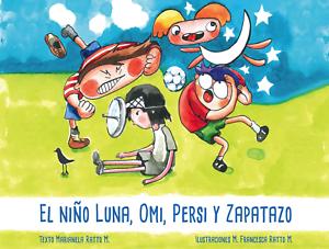 El-Nino-Luna-Omi-Persi-y-Zapatazo-Marianela-Ratto-Spanish-edition