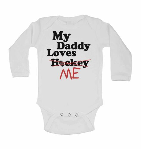 New Funny Personalised Long Sleeve Baby Vest My Daddy Loves Me not Hockey