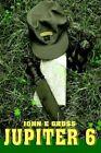 Jupiter 6 by John E Gross 9780595351329 Paperback 2005