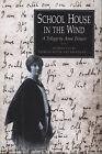 School House in the Wind: A Trilogy by Anne Treneer by Anne Treneer (Paperback, 1998)