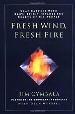 Fresh Wind, Fresh Fire : What Happens When God's Spirit Invades the Heart of His People by Jim Cymbala (1997, Hardcover)