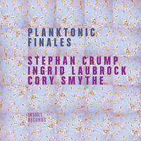 Crump / Laubrock / Smythe - Planktonic Finales [new Cd] on Sale
