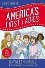 A Kids' Guide to America's First Ladies by Kathleen Krull (Hardback, 2017)