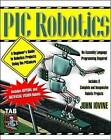PIC-Robotics: A Beginner's Guide to Robotics Projects Using the PIC Micro by John Iovine (Paperback, 2004)