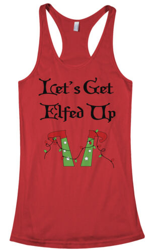 Let/'s Get Elfed Up Women/'s Racerback Tank Top Funny Christmas Drinking