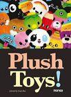 Plush Toys! by Instituto Monsa de Ediciones (Hardback, 2013)