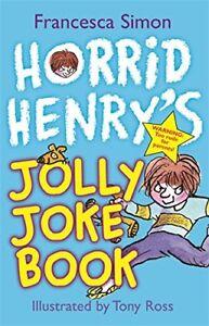 Good-Horrid-Henry-039-s-Jolly-Joke-Book-Horrid-Henry-Paperback-Francesca-Simon