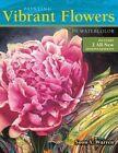 Painting Vibrant Flowers in Watercolor by Soon Y. Warren (Paperback, 2014)