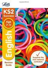 Letts KS2 SATs Revision Success - for the 2018 tests - KS2 English SATs Revision Guide by Letts KS2 (Paperback, 2015)