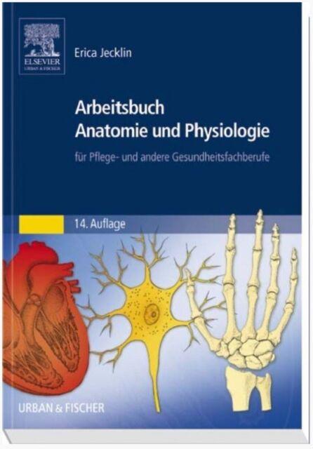 Arbeitsbuch Anatomie und Physiologie, Erica Jecklin, Pflegeberufe, OVP/UNBENUTZT