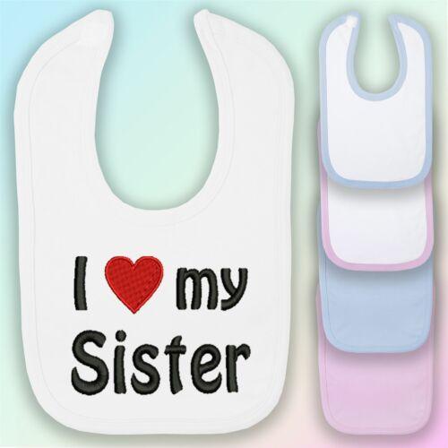 I Love My Sister Embroidered Baby Bib Gift Boy Girl Heart
