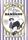 Mango & Bambang 01: The Not-A-Pig von Polly Faber (2016, Taschenbuch)