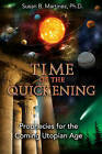 Time of the Quickening: Prophecies for the Coming Utopian Age by Susan B. Martinez (Paperback, 2011)