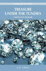 Treasure Under the Tundra: Canada's Arctic Diamonds by L. D. Cross (Paperback, 2011)