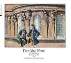Der Alte Fritz in fünfzig Bildern für Jung und Alt von Richard Knötel und Carl Röchling (2011, Kunststoffeinband)