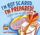 I'm Not Scared... I'm Prepared!: Because I Know All about Alice by Julia Cook (Paperback / softback, 2014)