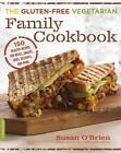 The Gluten-Free Vegetarian Family Cookbook von Susan O'Brien (2015, Taschenbuch)