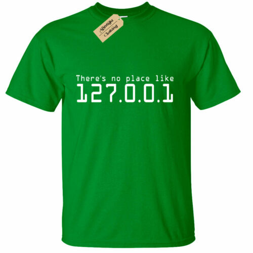Mens THERE IS NO PLACE LIKE 127.0.0.1 HOME T Shirt Funny geek nerd pc