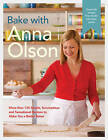 Bake With Anna Olson: More Than 125 Simple, Scrumptious and Sensational Recipes to Make You a Better Baker by Anna Olson (Hardback, 2016)
