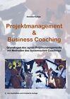 Projektmanagement & Business Coaching von Annette Kunow (2012, Taschenbuch)