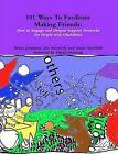 101WaysToFacilitateMakingFriends by Aaron Johannes (Paperback, 2011)