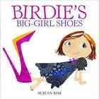Birdie's Big-Girl Shoes by Sujean Rim (Hardback, 2009)