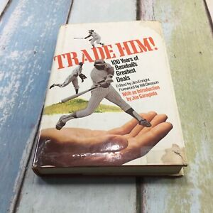 Trade Him! 100 Years of Baseball's Greatest Deals,by Jim Enright FIRST PRINTING