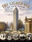 Gilded Age in New York, 1870 - 1910 von Esther Crain (2016, Gebundene Ausgabe)