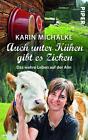 Auch unter Kühen gibt es Zicken von Karin Michalke (2014, Taschenbuch)