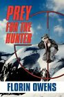 Prey for The Hunter by Owens Florin Author 9781448992614