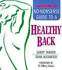 The No-nonsense Guide to a Healthy Back by Garry Trainer, Tania Alexander (Paperback, 1999)