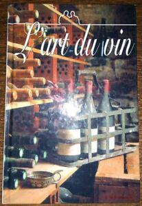 L'ART DU VIN Gilbert & Gaillard . Oenologies gastronomie sommelier vignobles