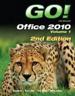 Go!: Office 2010 Vol. 1 by Carolyn E. McLellan, Shelley Gaskin, Alicia Vargas and Robert L. Ferrett (2012, CD-ROM / Paperback, Revised)