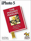 iPhoto 5: The Missing Manual by Joseph Schorr, David Pogue, Derrick Story (Paperback, 2005)