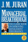 Managerial Breakthrough: The Classic Book on Improving Management Performance by J.M. Juran (Paperback, 1995)