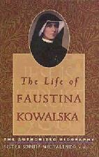 The Life of Faustina Kowalska: The Authorized Biography, Michalenko C.M.G.T., Si