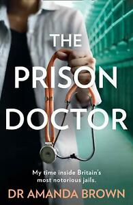 The-Prison-Doctor-by-Dr-Amanda-Brown-New-Paperback-Book