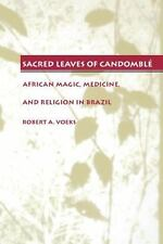 Sacred Leaves of Candombl: African  Magic, Medicine, and Religion in Brazil