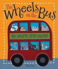 The Wheels on the Bus: Go Round and Round by Kate Toms (Board book, 2010)