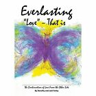 Everlasting Love - That Is: The Continuation of Love from the Other Side by Dorothy & Jack   Farley (Hardback, 2014)