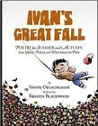 Ivan's Great Fall: Poetry for Summer and Autumn from Great Poets and Writers of the Past by Vanita Oelschlager (Paperback / softback, 2009)