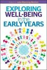Exploring Well-Being in the Early Years by Julia Manning-Morton (Paperback, 2014)