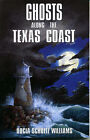 Ghosts Along the Texas Coast by Williams Docia Schultz (Paperback, 1994)