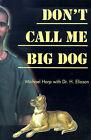 Don't Call Me Big Dog by Michael Harp (Paperback / softback, 2000)